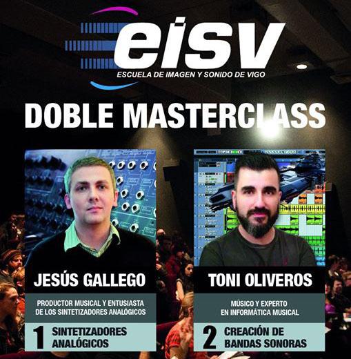 Doble Masterclass en EISV con Jesús Gallego y Toni Oliveros